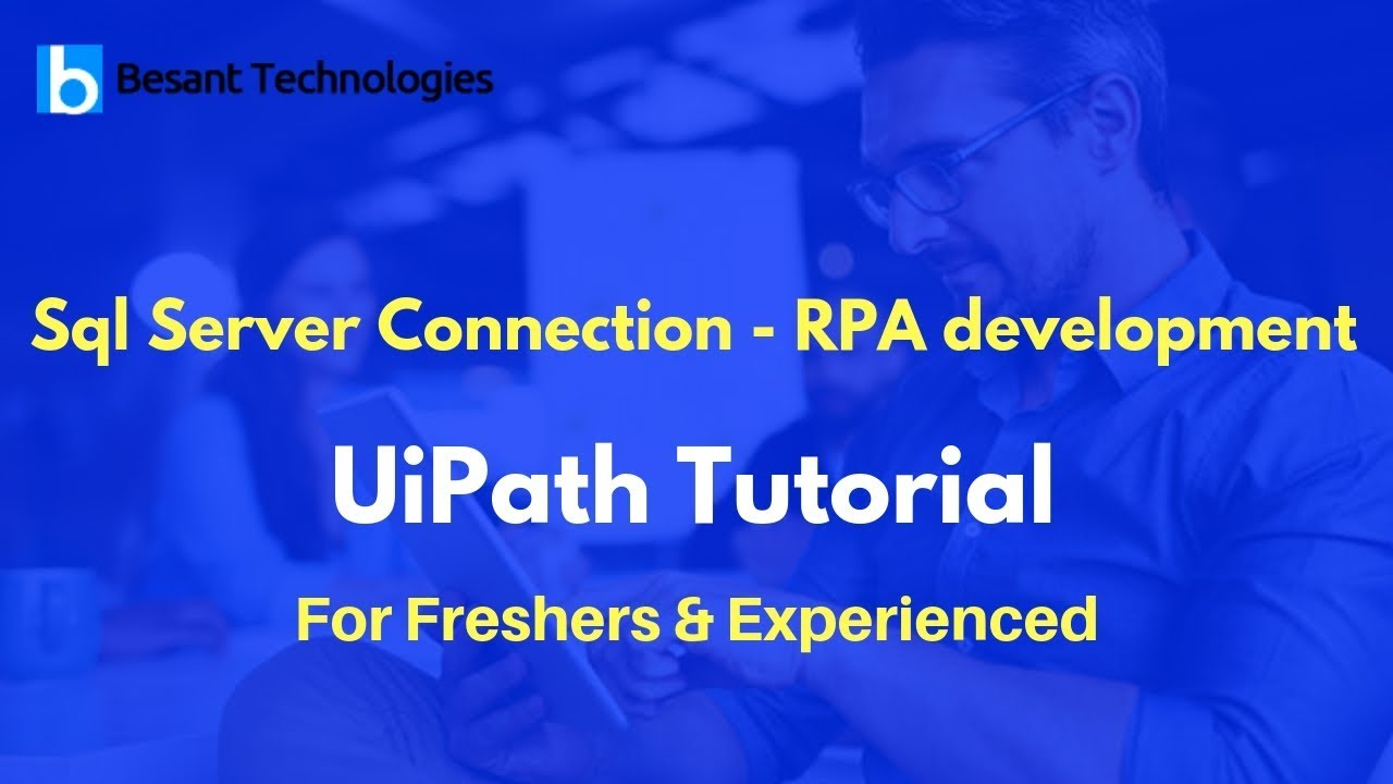 UiPath Tutorial For Beginners | Sql Server Connection - RPA development