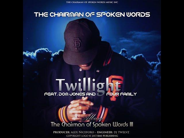 The Chairman of Spoken Words, Twilight ft Dom Jones & Four Family