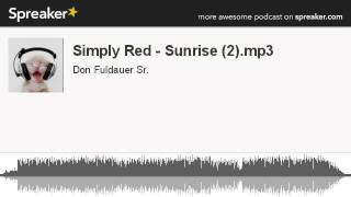 Simply Red - Sunrise (2).mp3 (made with Spreaker)