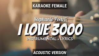 I Love 3000 - Stephanie Poetri (Instrumen+Lyrics) Vocal Female