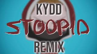KYDD - Stoopid Remix (Freestyle Friday)