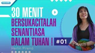 30 Menit Bersukacitalah Senantiasa Dalam Tuhan ! Vol.1 - Herlin Pirena (with lyric)