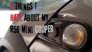 5 Things I HATE About My R56 Mini Cooper S