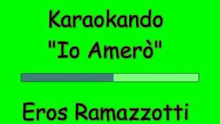 Karaoke Italiano - Io amerò - Eros Ramazzotti ( Testo )