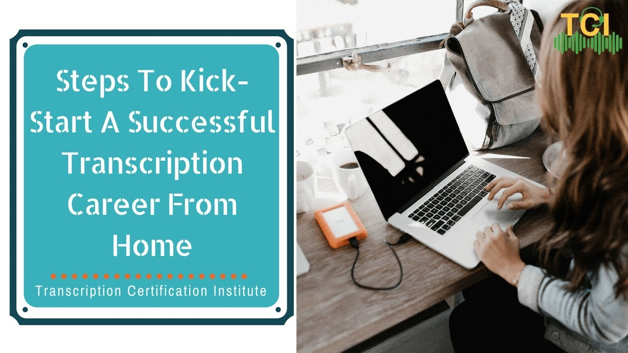 Steps to kick start a successful transcription career from home steps to kick start a successful transcription career from home transcription certification institute xflitez Image collections
