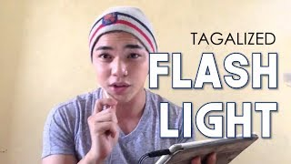 Flashlight Tagalog Version by Arron Cadawas