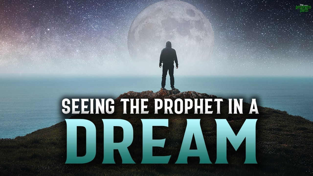 SEEING THE PROPHET (S) IN YOUR DREAM