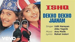 Dekho Dekho Jaanam - Official Audio Song | Ishq | Udit Narayan |Alka Yagnik| Anu Malik