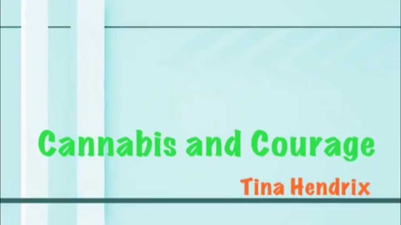 Cannabis and Courage with Tina Hendrix