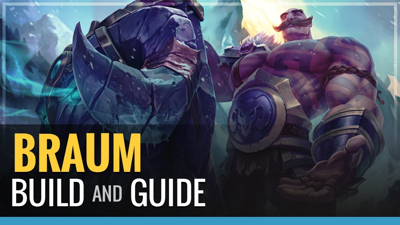 League Of Legends Braum Build And Guide