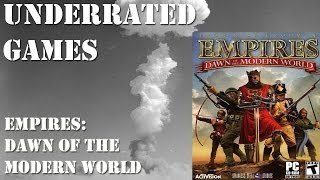 Underrated Games: Empires Dawn Of The Modern World
