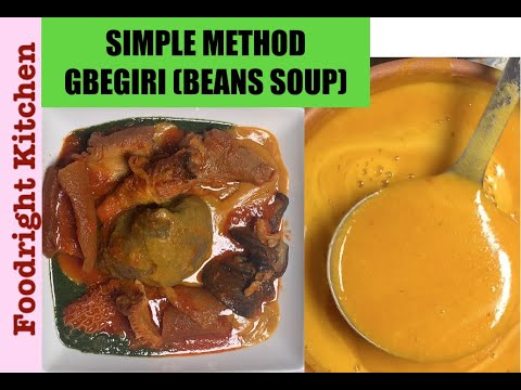 Download HOW TO MAKE GBEGIRI (Beans Soup) | EASY METHOD | Nigerian Food | Foodright kitchen