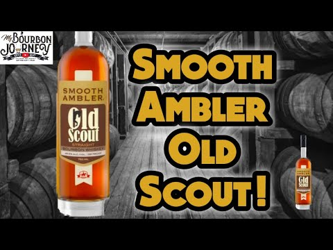 Smooth Ambler Old Scout Straight Bourbon Whiskey/ My Bourbon Journey
