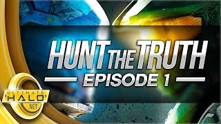 HUNTtheTRUTH | Episode 1: A Hairline Fracture (Halo 5 Guardians)