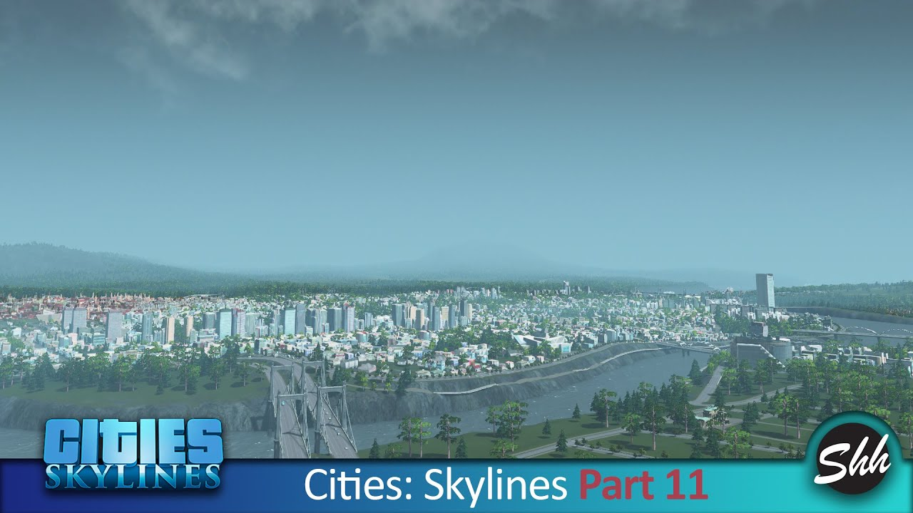 Cities Skylines Part 11 Gameplay Walkthrough No Commentary Youtube City Skyline Skyline City