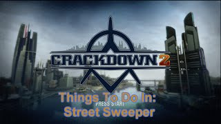 Things to do in... Crackdown 2 - Street Sweeper