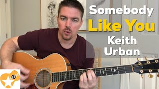 Download Somebody Like You | Keith Urban | Beginner Guitar Lesson Mp3 and Videos