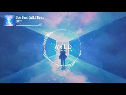 LIGHTS - Slow Down (WRLD Remix)