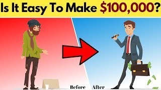 How Easy Is It To Make $100,000?