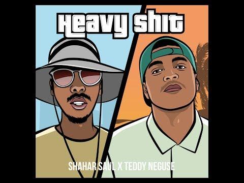 -   // Shahar Saul X Teddy Neguse - Heavy Shit
