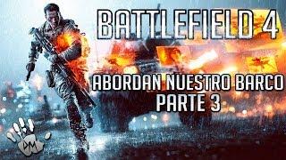 Battlefield 4 Abordan nuestro barco Parte 3