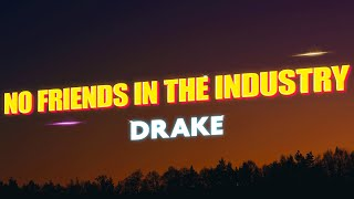 Drake - No Friends in the Industry (Lyrics)