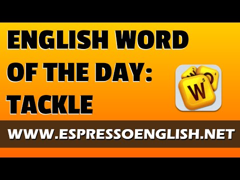 English Vocabulary Word of the Day: TACKLE