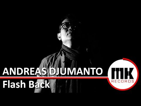 Andreas Djumanto - Flash Back   Video Lirik