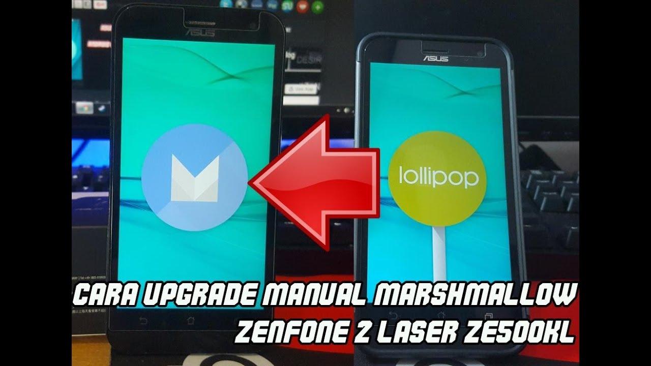 Cara Upgrade Manual Marshmallow ZenFone 2 Laser ZE500KL