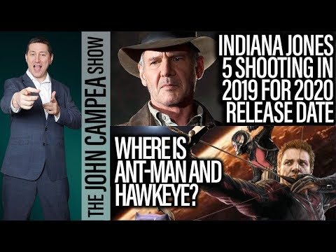 Indiana Jones Shoots In 2019, Ant-Man And Hawkeye Absence Theories - The John Campea Show