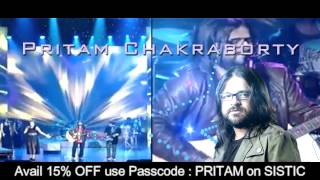 in Concert with Pritam, Mohit Chauhan & Harshdeep Kaur Sriram & Aditi Sharma
