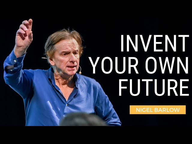 Invent your own Future   Nigel Barlow