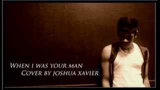 Bruno Mars, When I Was Your Man - A Cover By Joshua Xavier
