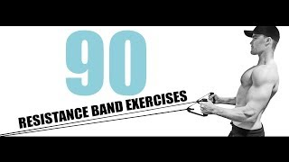 90 RESISTANCE BAND EXERCISES AND THE MUSCLES THEY TARGET