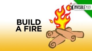 Build a Fire Like an Eagle Scout - Invisible Man Presents