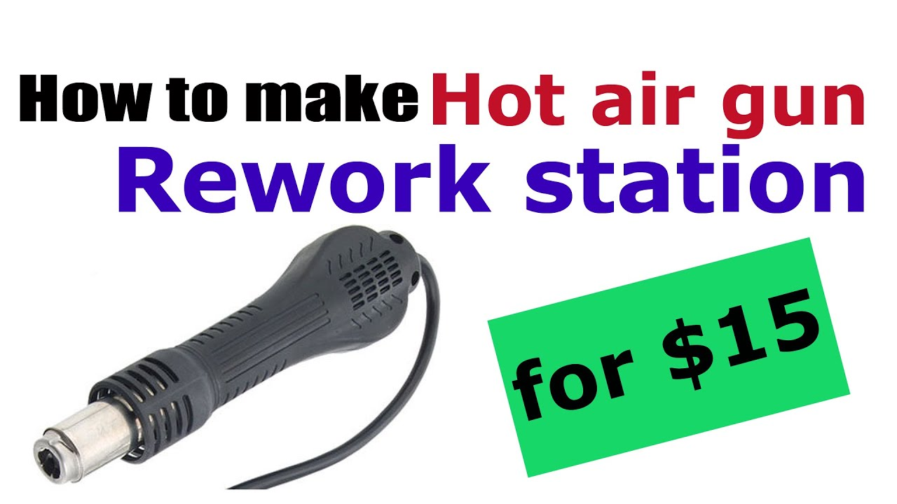 Free Wiring Diagram Tool T1 Repeater Housing How To Make Rework Station / Hot Air Gun For $15 - Youtube