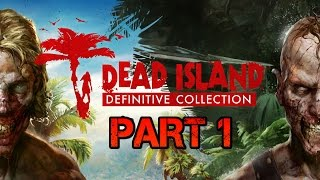 Dead Island Definitive Edition (Part 1 LIFE TO GUARD)