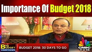 Union Budget 2018-19 of India: Why It is So Important? | CNBC TV18
