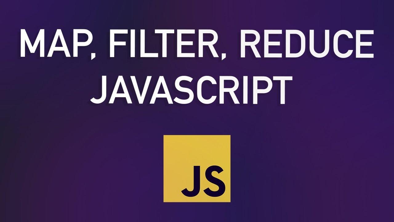 Map, Filter, Reduce - JavaScript Tutorial for Beginners