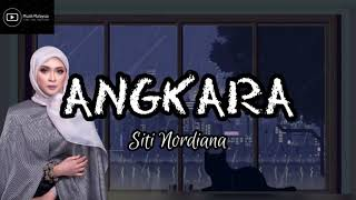 Download lagu SITI NORDIANA - ANGKARA (Lirik)
