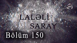 Laləli Saray (150-ci bölüm)