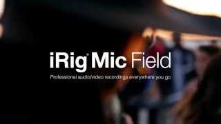 iRig Mic Field - Make professional audio/video recordings everywhere you go