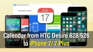 How to Transfer Calendar from HTC Desire 628 / 626 to iPhone 7 / 7 Plus