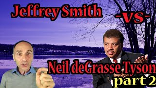 Jeffrey Smith's 'challenge' to Neil deGrasse Tyson EVISCERATED (part 2)