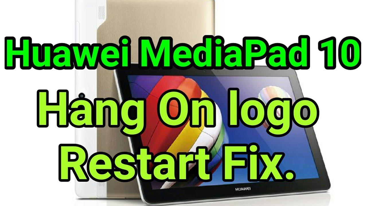 RUBEL STAR MOBILE: Mediapad S10-231u Hang On Huawei Logo & Dead Fix