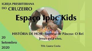 Espaço IPBC Kids - JESUS AMA VOCÊ - SURPRESA DE PÁSCOA: O REI JESUS ESTÁ VIVO - #EP27