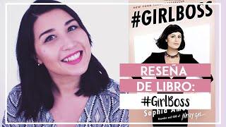 RESEÑA DE LIBRO: #GIRLBOSS de Sophia Amoruso (Inspiración para emprendedoras) - SONIA ALICIA