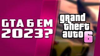 GTA 6 em 2023? RUMOR FORTE