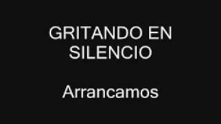 Gritando en silencio - Arrancamos