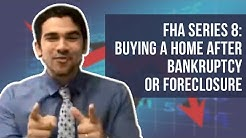 Buying a House After a Bankruptcy or Foreclosure with an FHA